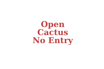 open-cactus-no-entry